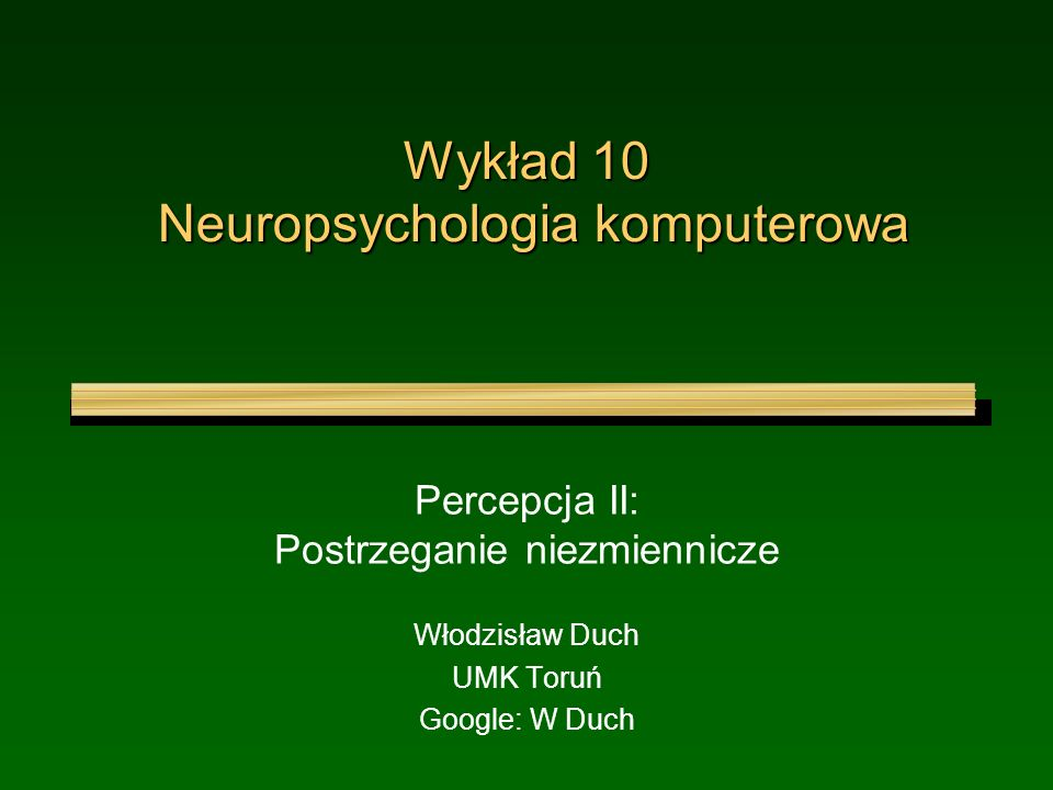 Wykład 10 Neuropsychologia komputerowa