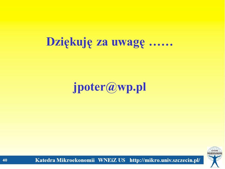 Dziękuję za uwagę …… jpoter@wp.pl