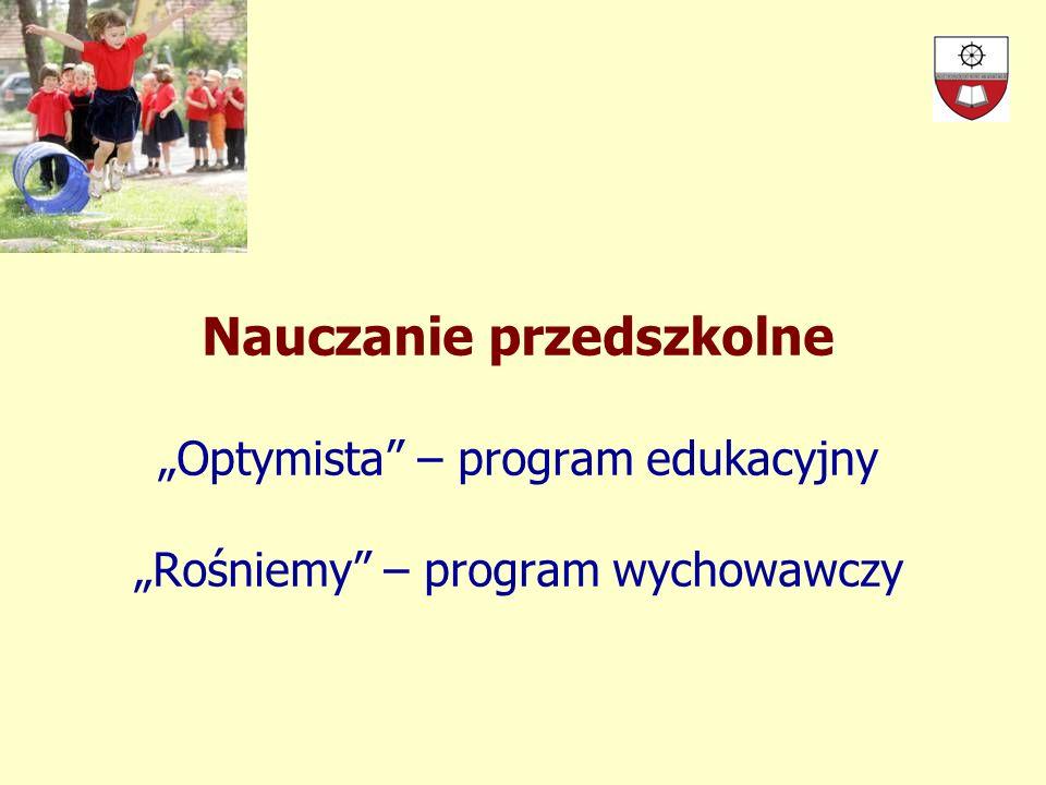 """Nauczanie przedszkolne """"Optymista – program edukacyjny """"Rośniemy – program wychowawczy"""