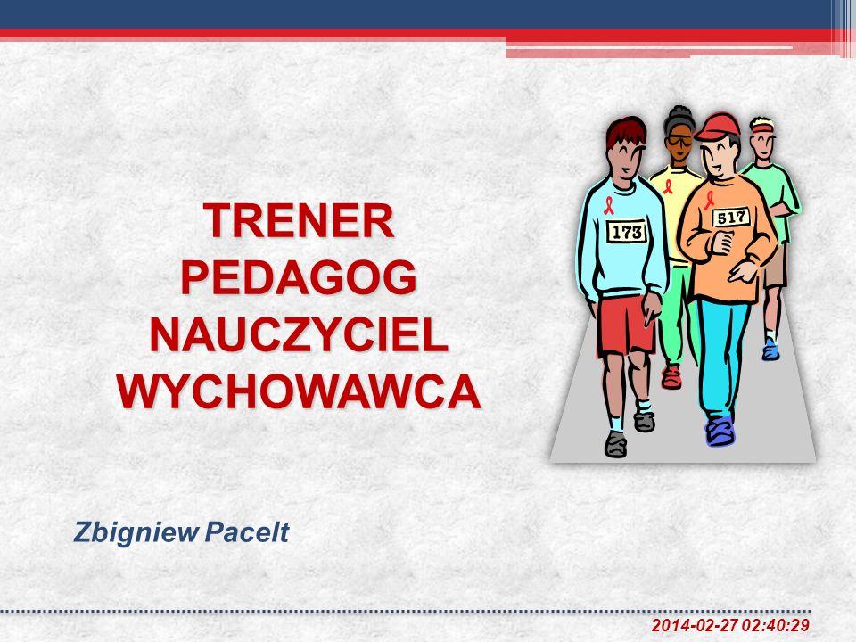 TRENER PEDAGOG NAUCZYCIEL WYCHOWAWCA