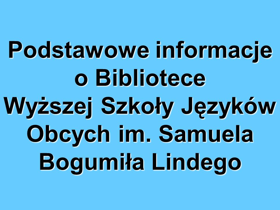 Podstawowe informacje o Bibliotece Wyższej Szkoły Języków Obcych im