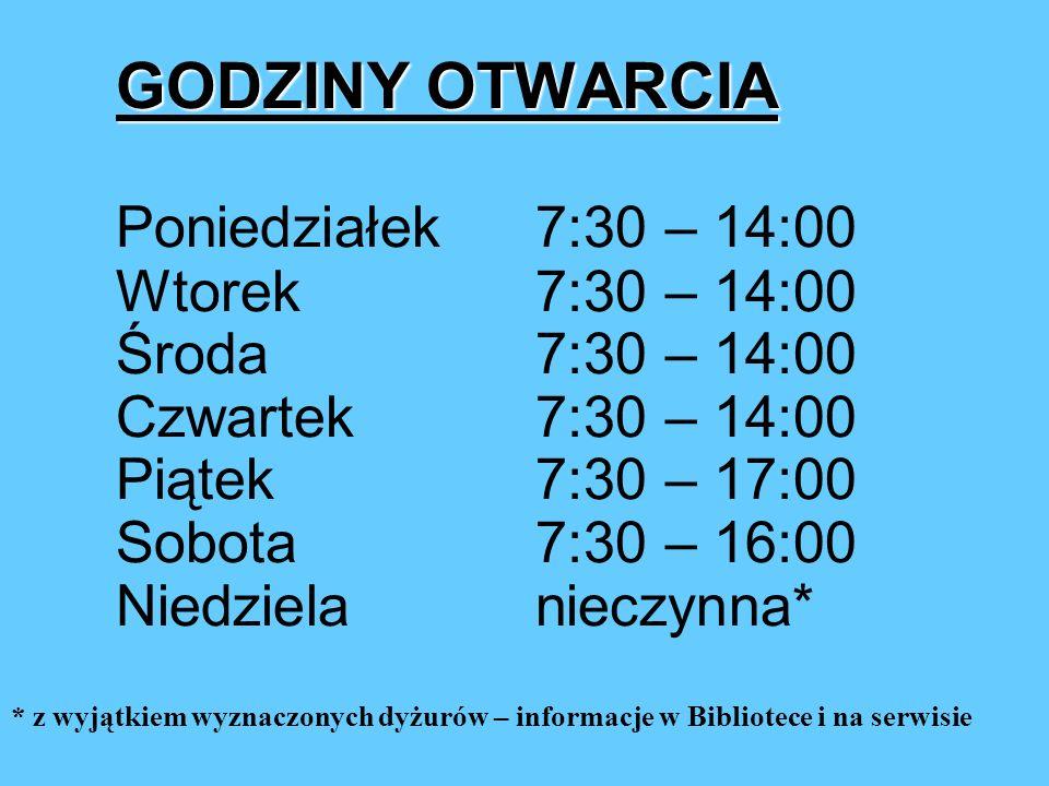 GODZINY OTWARCIA. Poniedziałek. 7:30 – 14:00. Wtorek. 7:30 – 14:00