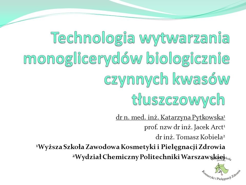 Technologia wytwarzania monoglicerydów biologicznie czynnych kwasów tłuszczowych