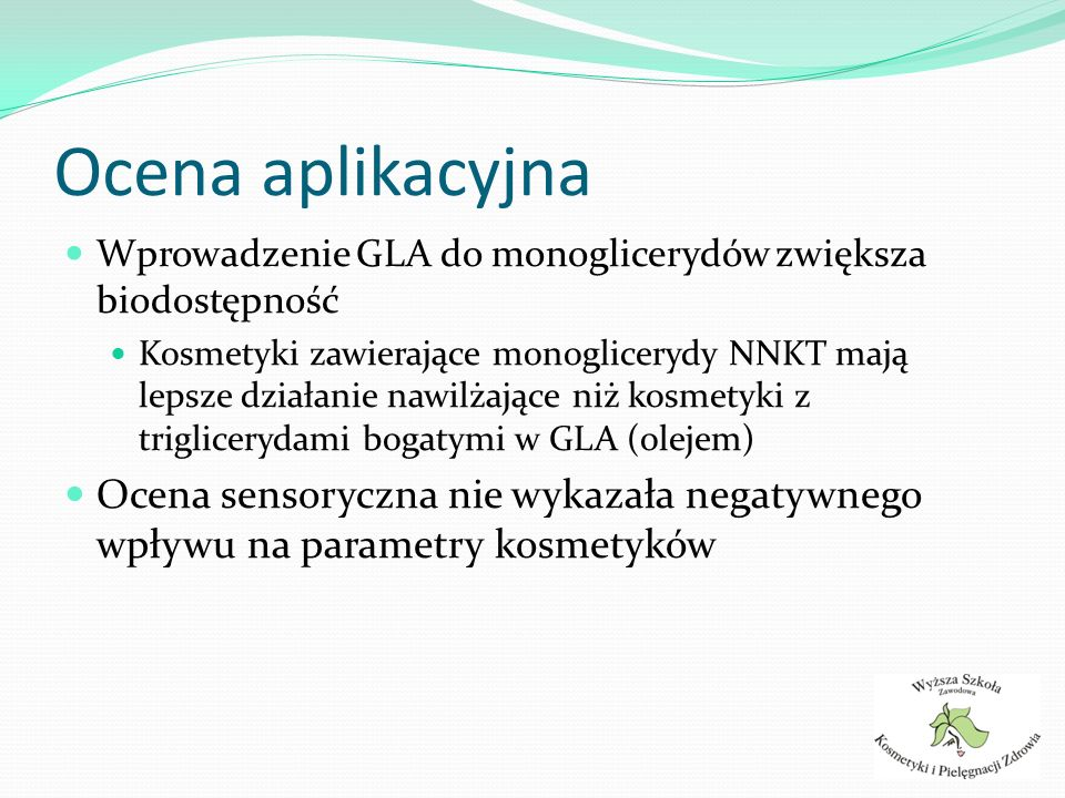Ocena aplikacyjna Wprowadzenie GLA do monoglicerydów zwiększa biodostępność.