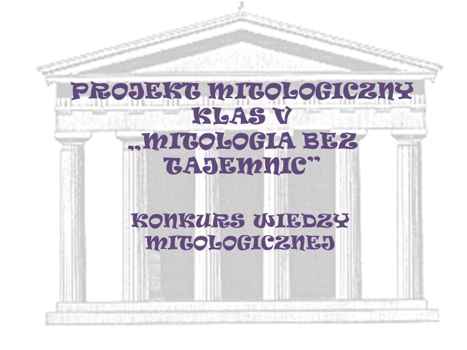"""PROJEKT MITOLOGICZNY KLAS V """"MITOLOGIA BEZ TAJEMNIC"""