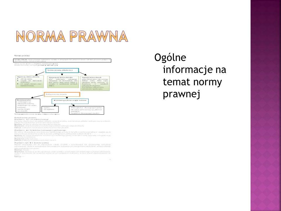 Norma prawna Ogólne informacje na temat normy prawnej