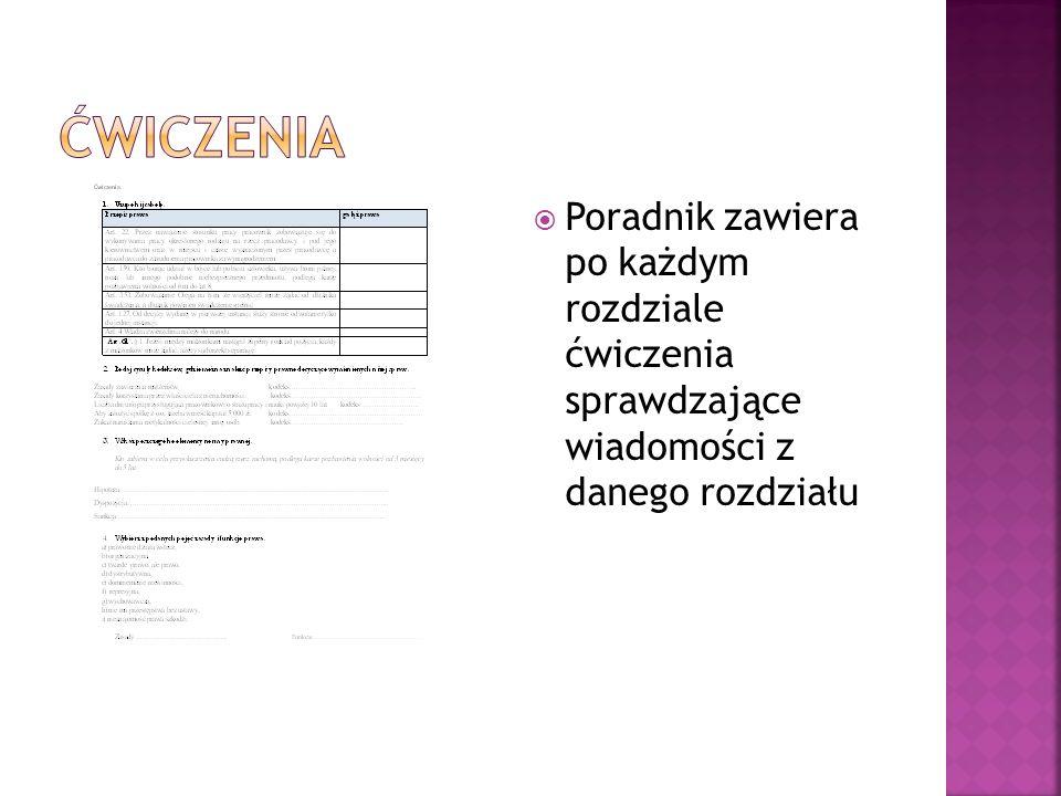 Ćwiczenia Poradnik zawiera po każdym rozdziale ćwiczenia sprawdzające wiadomości z danego rozdziału.