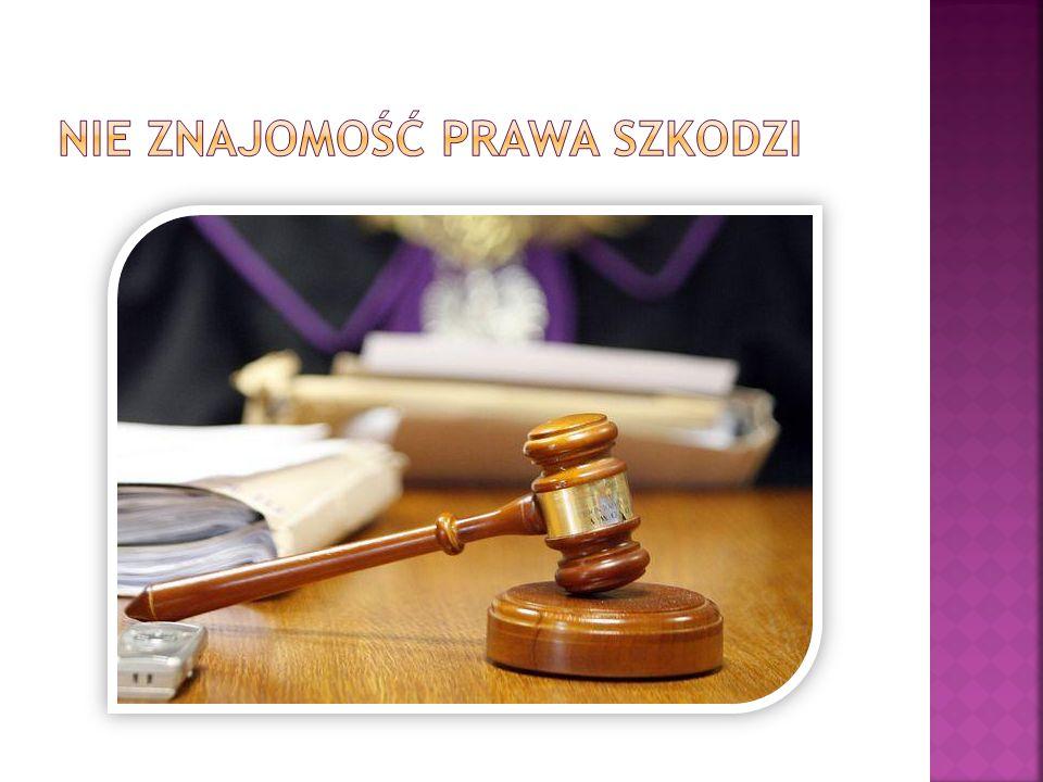 Nie znajomość prawa Szkodzi