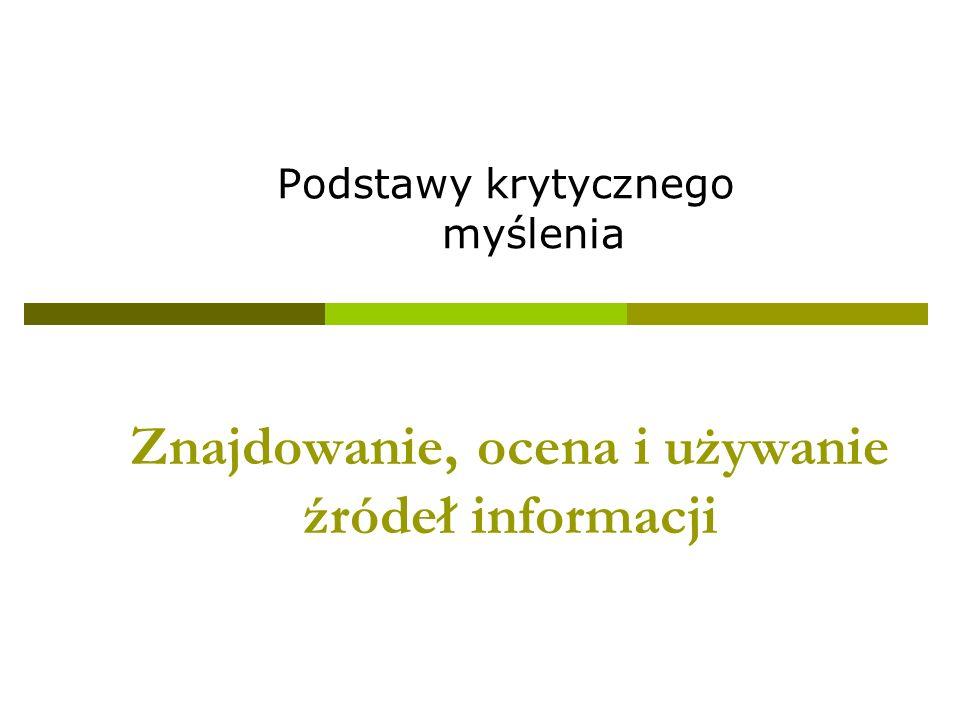 Znajdowanie, ocena i używanie źródeł informacji
