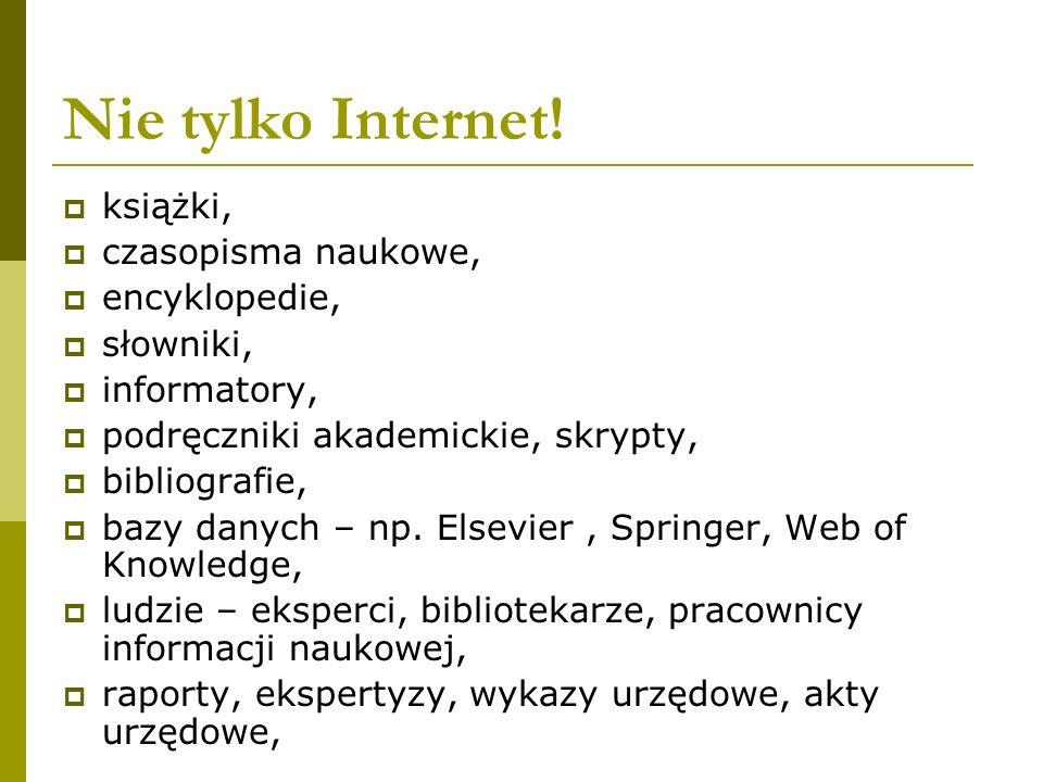 Nie tylko Internet! książki, czasopisma naukowe, encyklopedie,