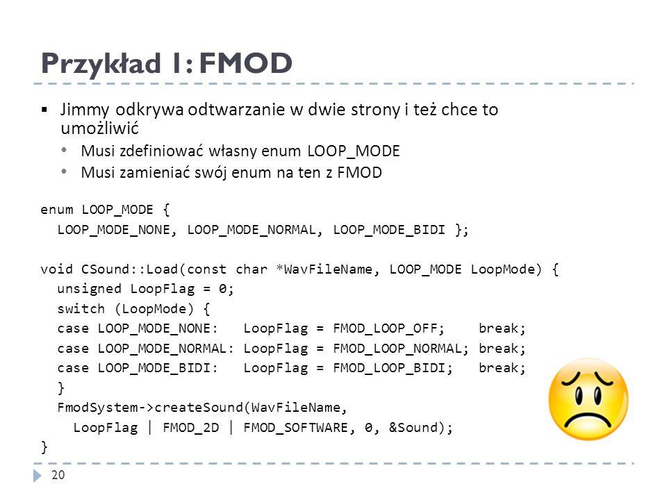 Przykład 1: FMOD Jimmy odkrywa odtwarzanie w dwie strony i też chce to umożliwić. Musi zdefiniować własny enum LOOP_MODE.