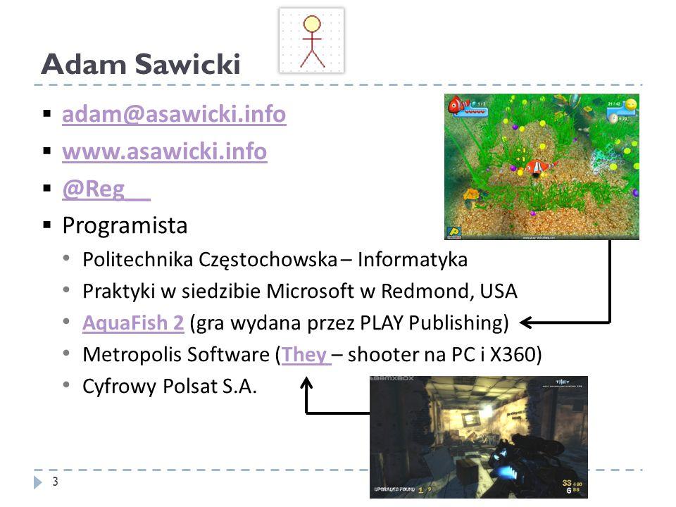 Adam Sawicki adam@asawicki.info www.asawicki.info @Reg__ Programista
