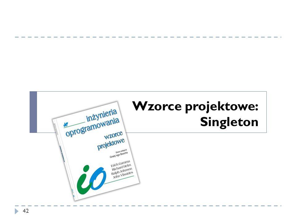 Wzorce projektowe: Singleton