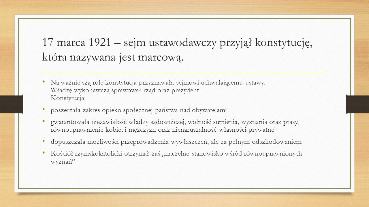 17 marca 1921 – sejm ustawodawczy przyjął konstytucję, która nazywana jest marcową.