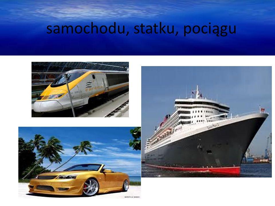 samochodu, statku, pociągu