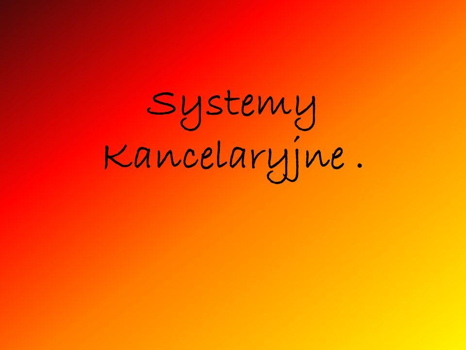 Systemy Kancelaryjne .