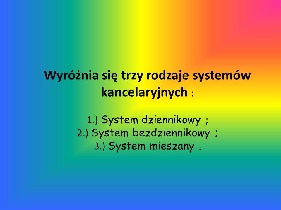 Wyróżnia się trzy rodzaje systemów kancelaryjnych : 1