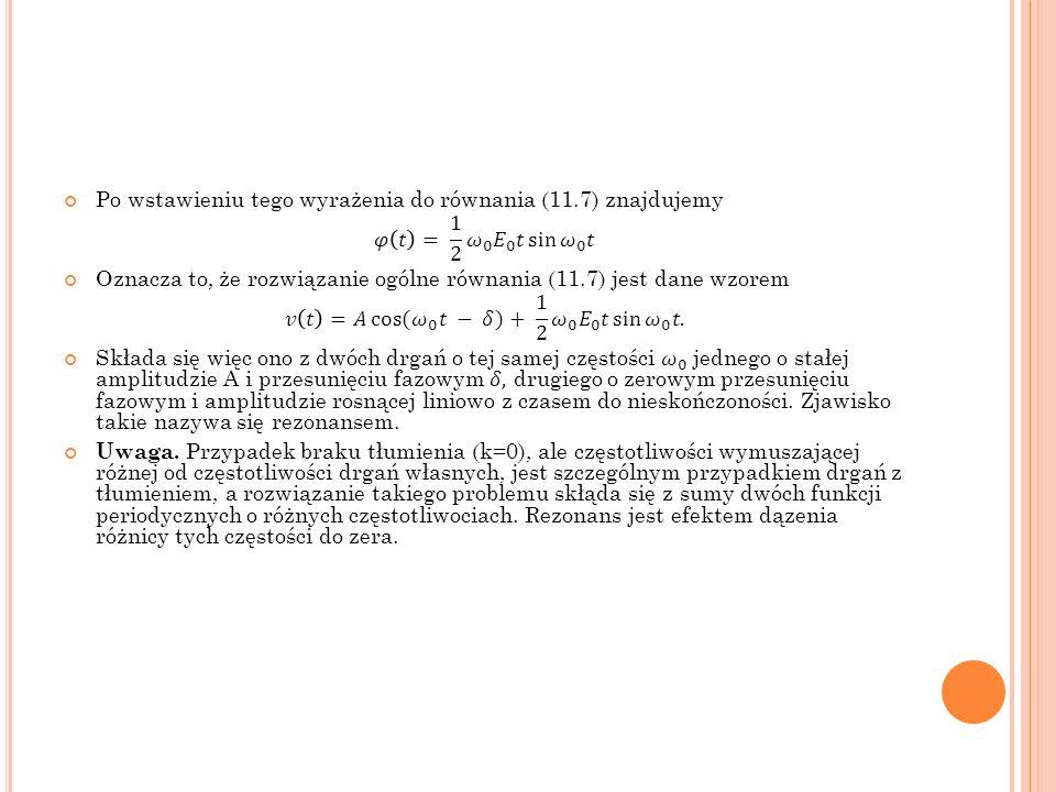 Po wstawieniu tego wyrażenia do równania (11.7) znajdujemy