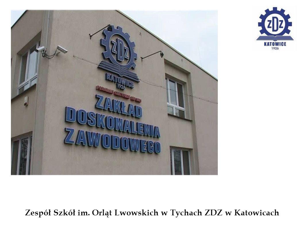 Zespół Szkół im. Orląt Lwowskich w Tychach ZDZ w Katowicach