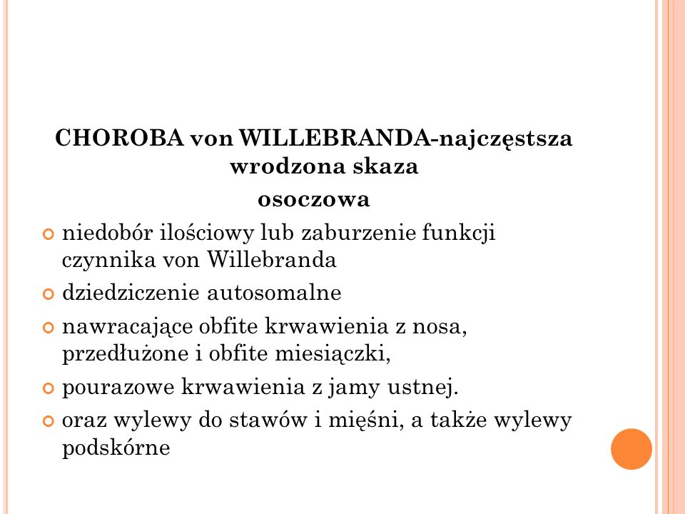 CHOROBA von WILLEBRANDA-najczęstsza wrodzona skaza