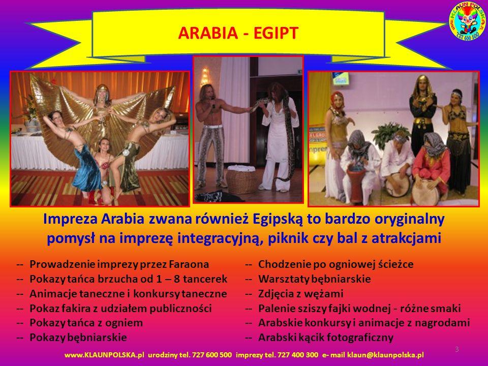 ARABIA - EGIPT Impreza Arabia zwana również Egipską to bardzo oryginalny pomysł na imprezę integracyjną, piknik czy bal z atrakcjami.