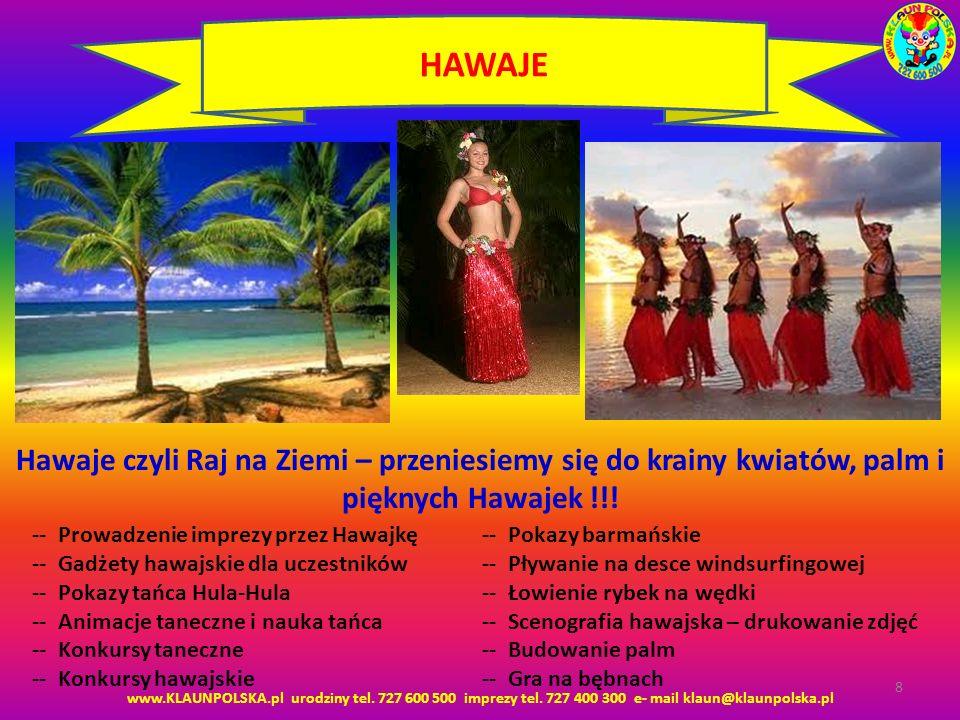 HAWAJE Hawaje czyli Raj na Ziemi – przeniesiemy się do krainy kwiatów, palm i pięknych Hawajek !!! -- Prowadzenie imprezy przez Hawajkę.
