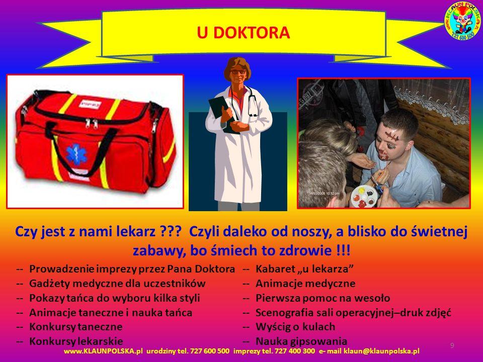 U DOKTORA Czy jest z nami lekarz Czyli daleko od noszy, a blisko do świetnej zabawy, bo śmiech to zdrowie !!!