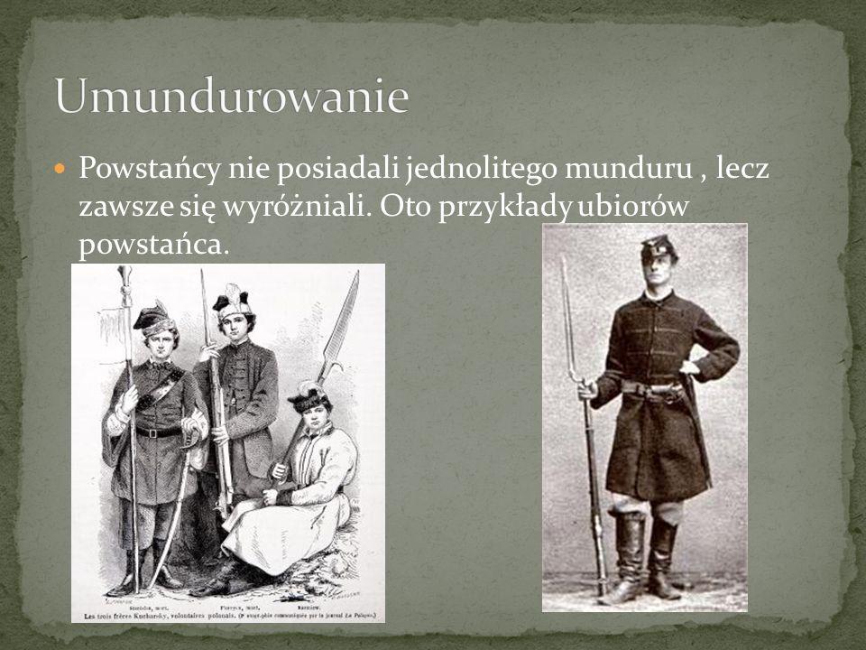 Umundurowanie Powstańcy nie posiadali jednolitego munduru , lecz zawsze się wyróżniali.