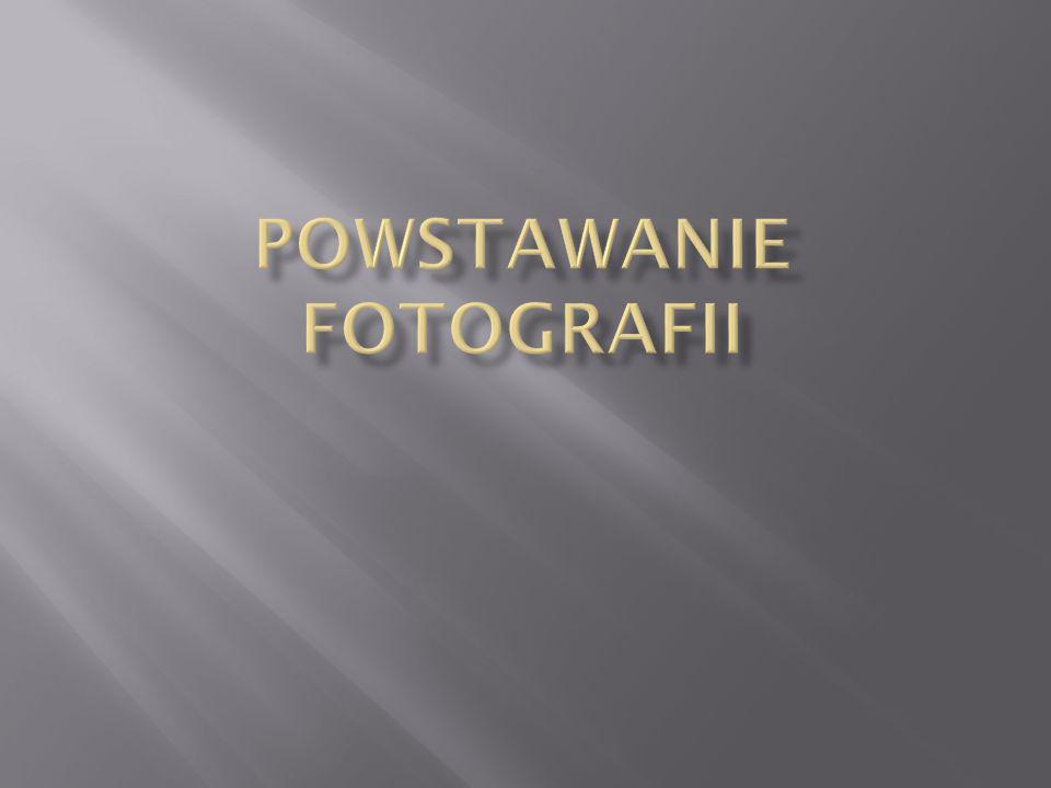 Powstawanie fotografii