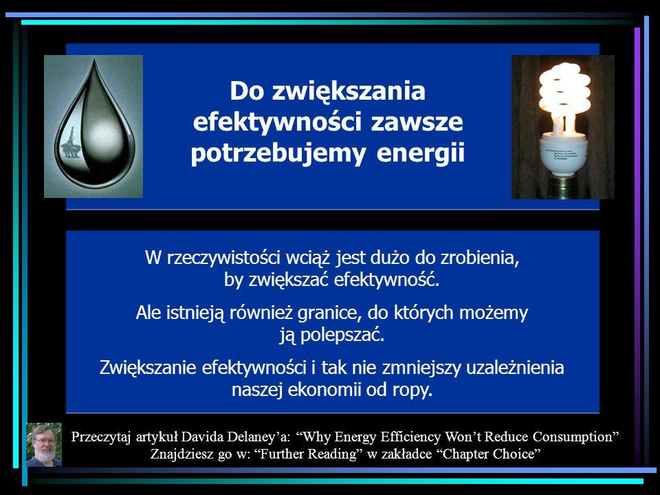 Do zwiększania efektywności zawsze potrzebujemy energii