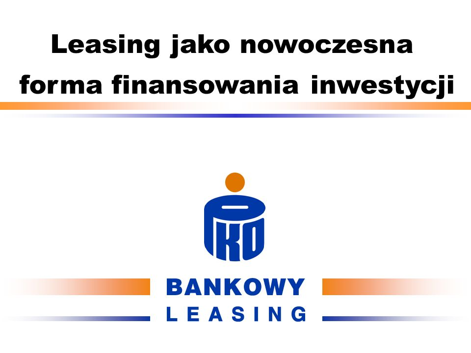 Leasing jako nowoczesna forma finansowania inwestycji