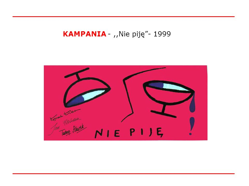 KAMPANIA - ,,Nie piję - 1999