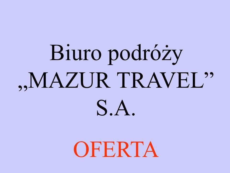 """Biuro podróży """"MAZUR TRAVEL S.A."""