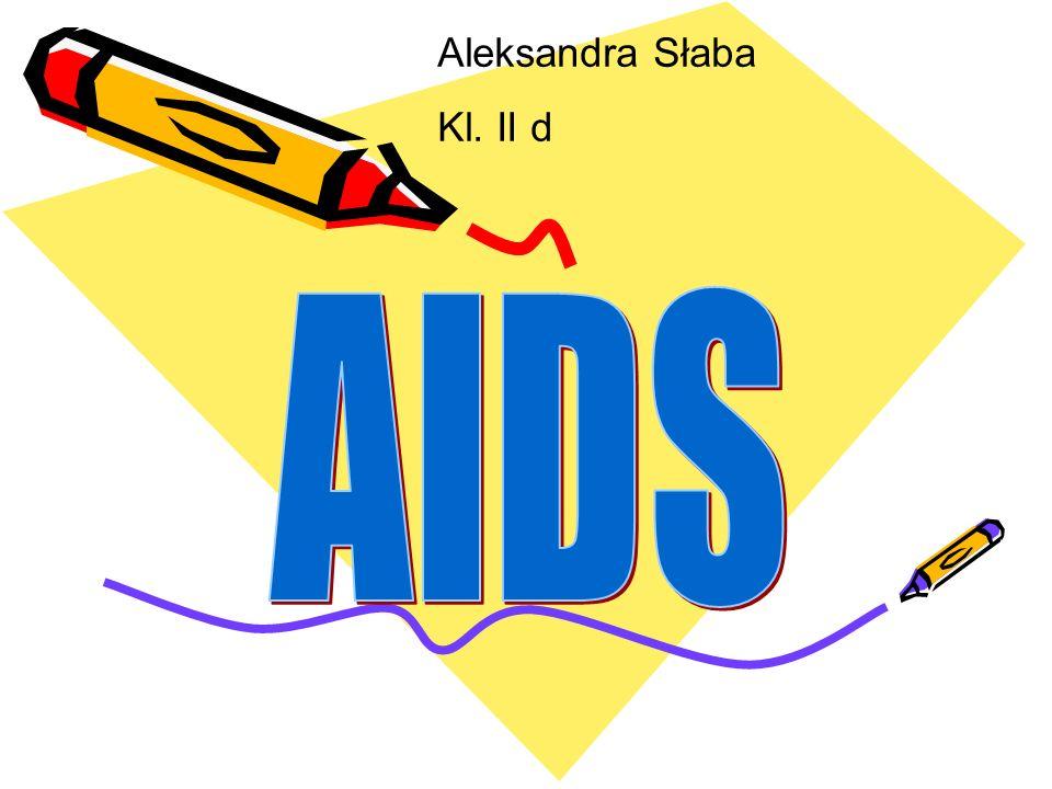 Aleksandra Słaba Kl. II d AIDS