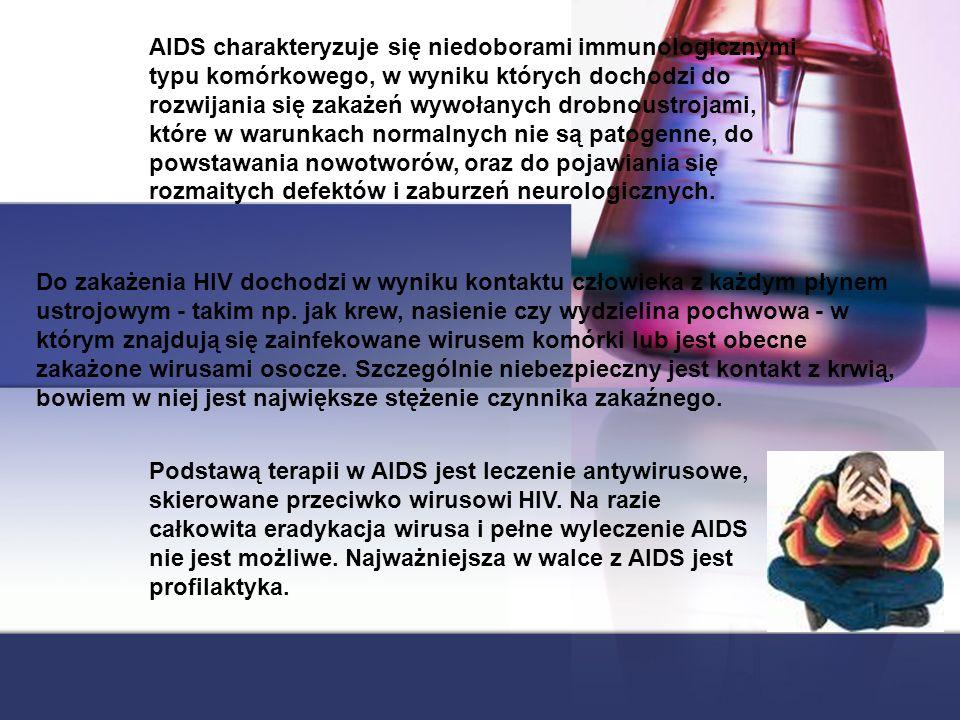 AIDS charakteryzuje się niedoborami immunologicznymi typu komórkowego, w wyniku których dochodzi do rozwijania się zakażeń wywołanych drobnoustrojami, które w warunkach normalnych nie są patogenne, do powstawania nowotworów, oraz do pojawiania się rozmaitych defektów i zaburzeń neurologicznych.