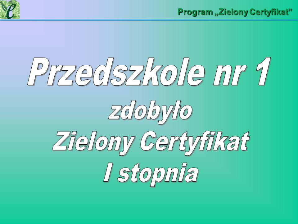 zdobyło Zielony Certyfikat I stopnia Przedszkole nr 1
