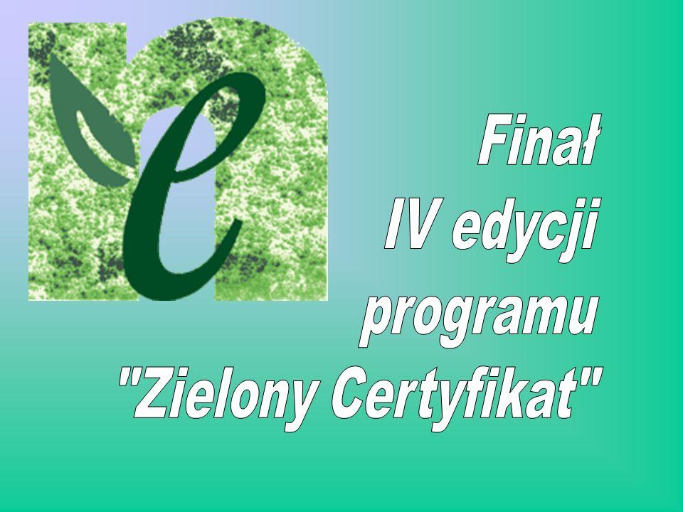 Finał IV edycji programu Zielony Certyfikat