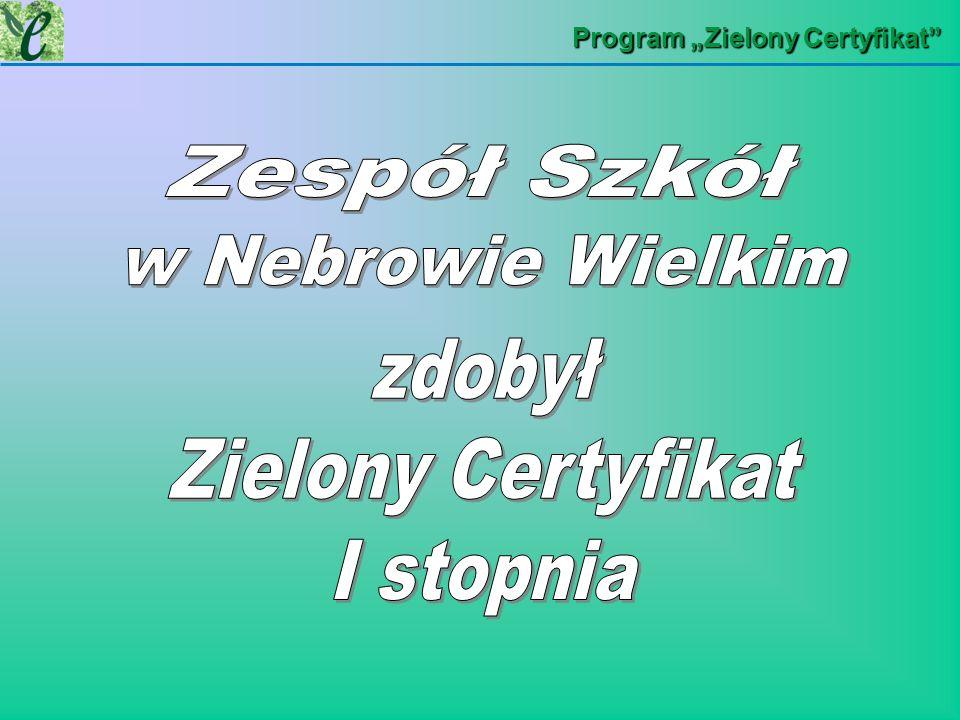zdobył Zielony Certyfikat I stopnia Zespół Szkół w Nebrowie Wielkim