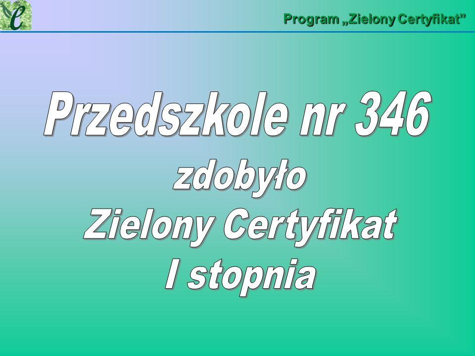 zdobyło Zielony Certyfikat I stopnia Przedszkole nr 346