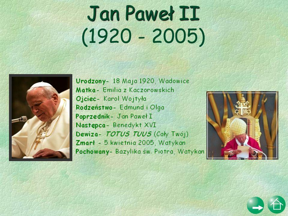 Jan Paweł II (1920 - 2005)
