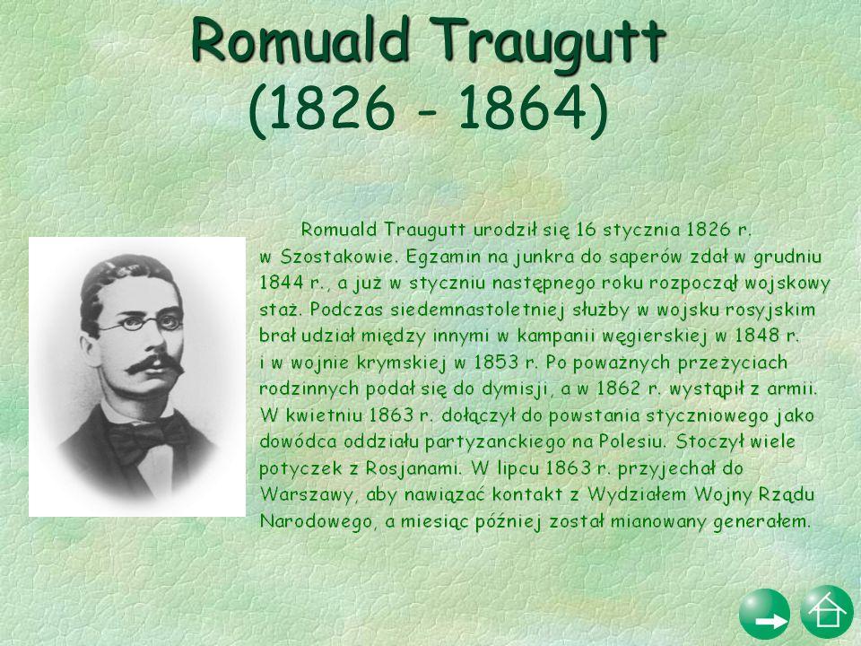 Romuald Traugutt (1826 - 1864)
