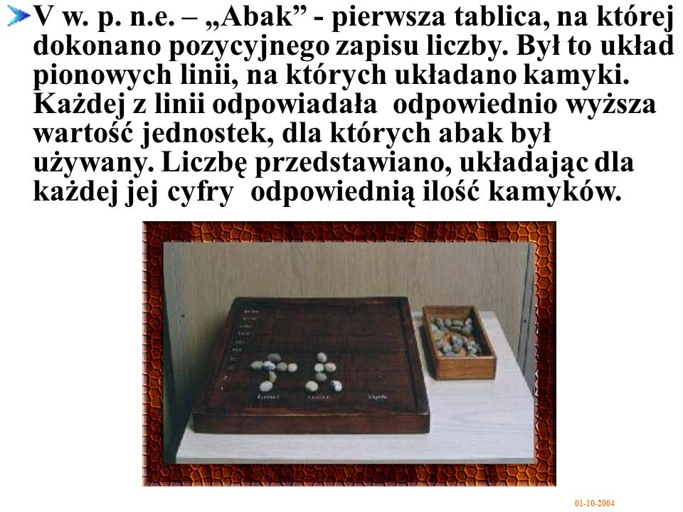 """V w. p. n.e. – """"Abak - pierwsza tablica, na której dokonano pozycyjnego zapisu liczby."""