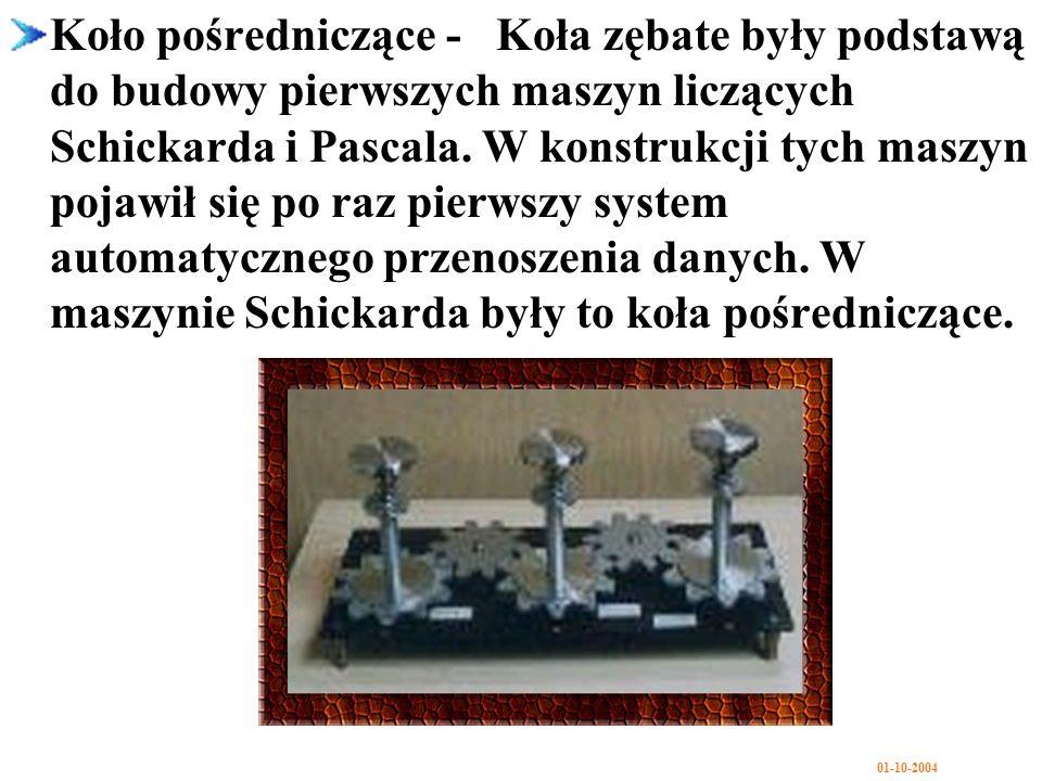 Koło pośredniczące - Koła zębate były podstawą do budowy pierwszych maszyn liczących Schickarda i Pascala.