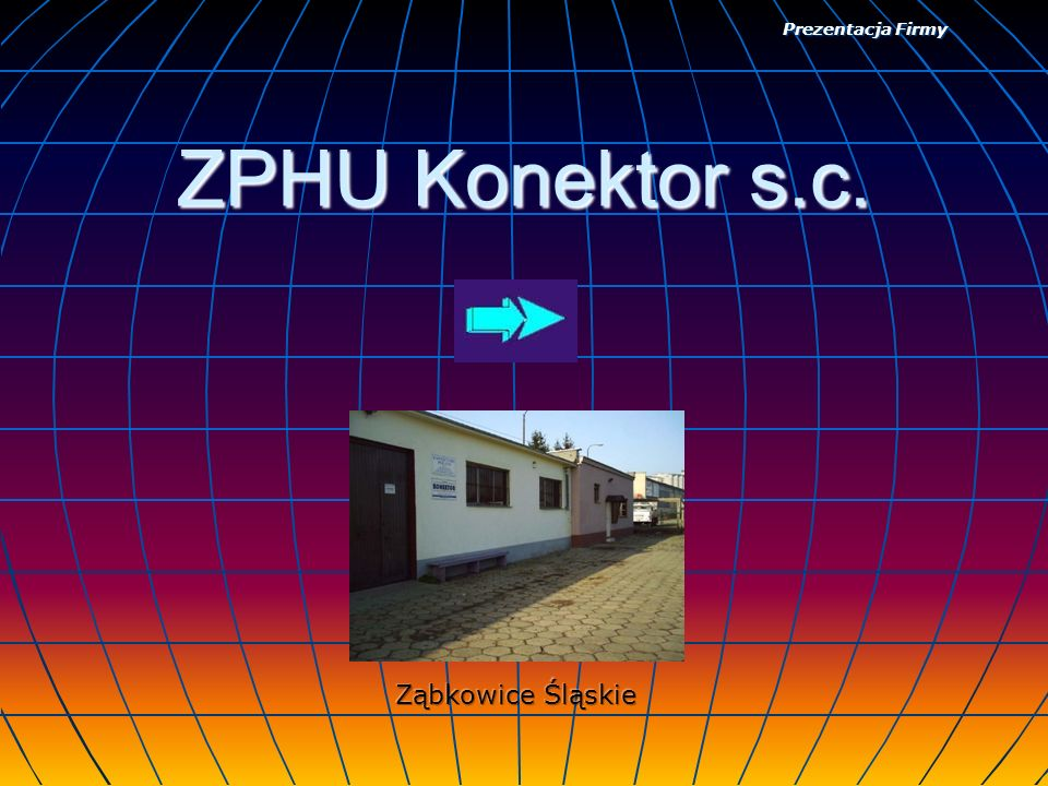 Prezentacja Firmy ZPHU Konektor s.c. Ząbkowice Śląskie