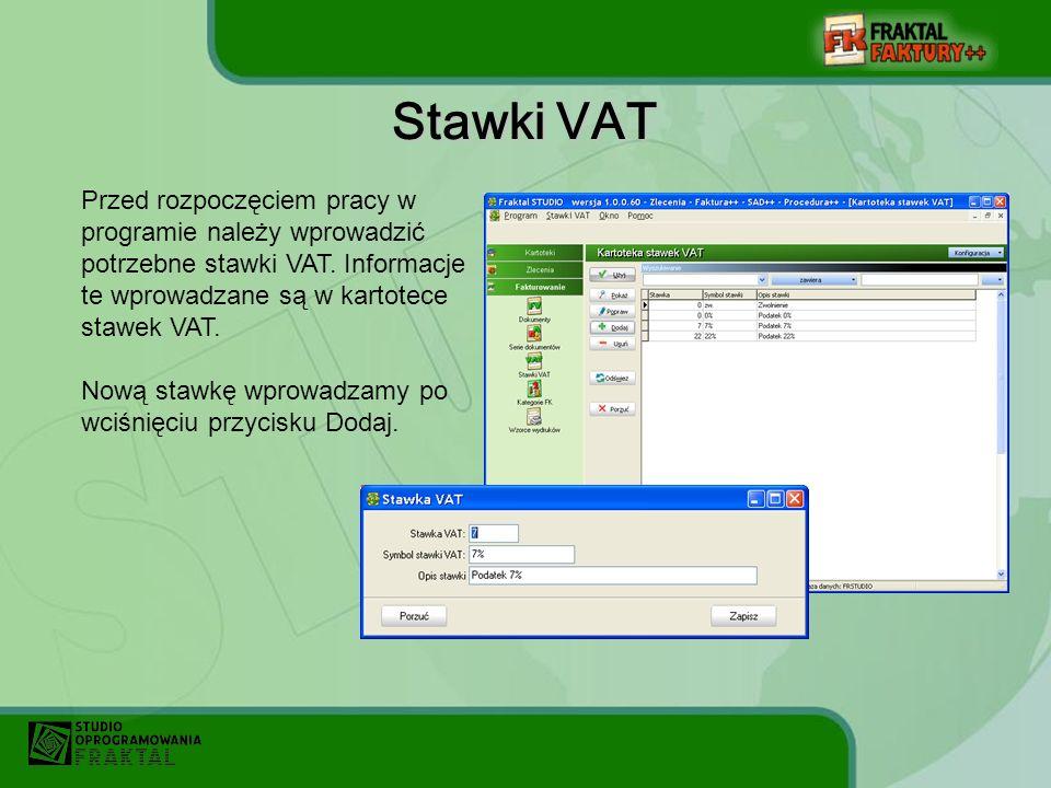 Stawki VAT Przed rozpoczęciem pracy w programie należy wprowadzić potrzebne stawki VAT. Informacje te wprowadzane są w kartotece stawek VAT.