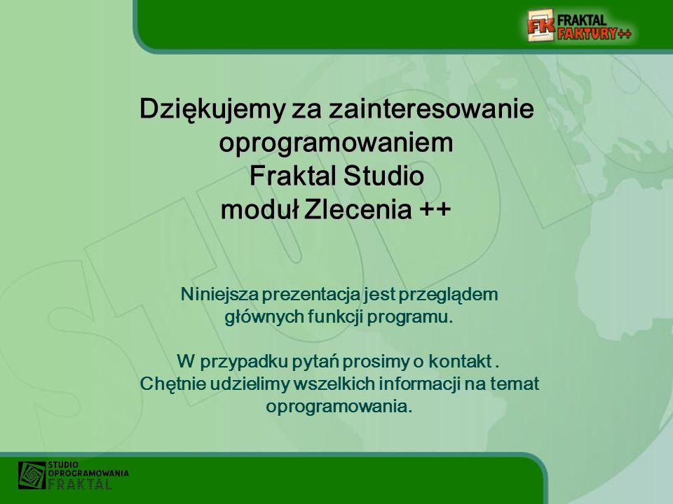 Dziękujemy za zainteresowanie oprogramowaniem Fraktal Studio moduł Zlecenia ++