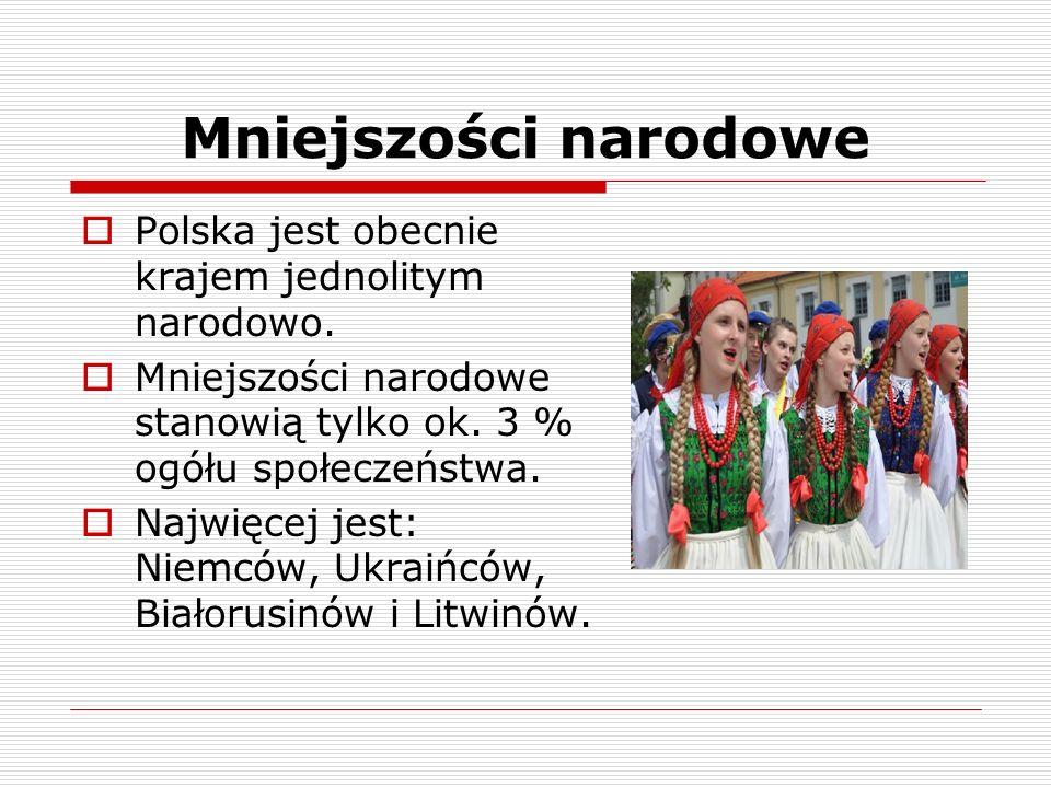Mniejszości narodowe Polska jest obecnie krajem jednolitym narodowo.