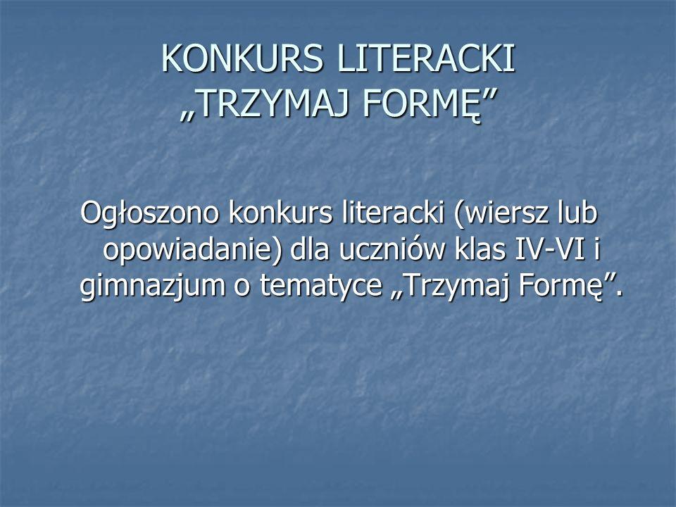 """KONKURS LITERACKI """"TRZYMAJ FORMĘ"""