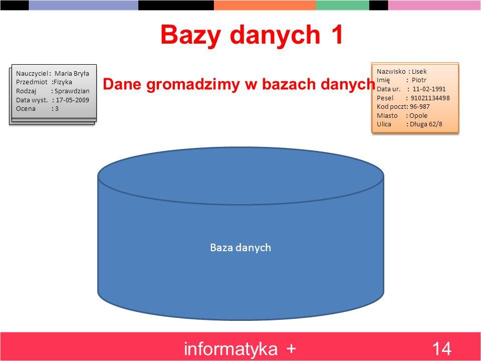 Bazy danych 1 informatyka + Dane gromadzimy w bazach danych