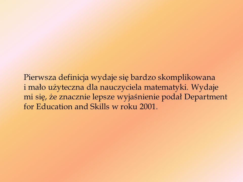 Pierwsza definicja wydaje się bardzo skomplikowana i mało użyteczna dla nauczyciela matematyki.